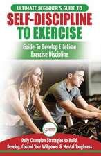 Self-Discipline to Exercise
