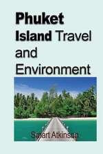 Phuket Island Travel and Environment