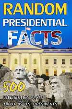 Random Presidential Facts