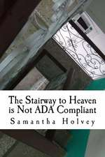The Stairway to Heaven Is Not ADA Compliant