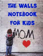 The Walls Notebook for Kids