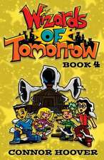 Wizards of Tomorrow Book 4