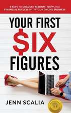 Your First Six Figures