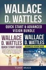 Wallace D. Wattles Quick Start & Advanced Vision Bundle