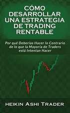 Como Desarrollar Una Estrategia de Trading Rentable