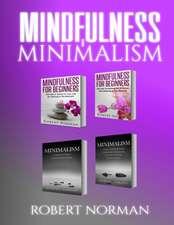 Minimalism, Mindfulness for Beginners