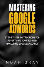 Mastering Google AdWords