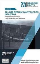 API 1169 Pipeline Construction Inspector Examination Guidebook