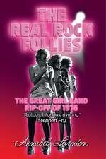 The Real Rock Follies