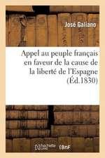 Appel Au Peuple Francais En Faveur de La Cause de La Liberte de L'Espagne:  Par Un Espagnol Constitutionnel