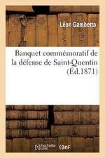 Banquet Commemoratif de La Defense de Saint-Quentin