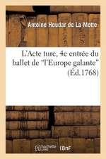 L'Acte Turc, 4e Entree Du Ballet de L'Europe Galante, Represente Devant LL. MM. a Fontainebleau