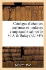 Catalogue D'Estampes Anciennes Et Modernes Composant Le Cabinet de M. A. de Boissy