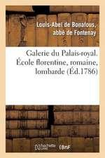 Galerie Du Palais-Royal Gravee. Ecole Florentine, Romaine, Lombarde
