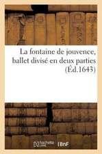 La Fontaine de Jouvence, Ballet Divise En Deux Parties