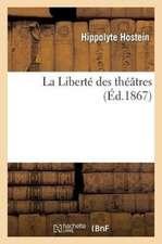 La Liberte Des Theatres (Ed.1867)