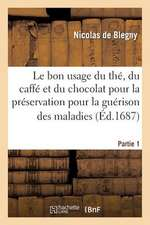 Le Bon Usage Du The, Du Caffe Et Du Chocolat Pour La Preservation Pour La Guerison Des Maladies P1