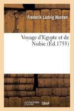 Voyage D'Egypte Et de Nubie