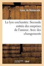 La Lyre Enchantee. Seconde Entree Des Surprises de L'Amour. Avec Des Changements