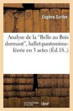 """Analyse de La """"Belle Au Bois Dormant,"""" Ballet-Pantomime-Feerie En 3 Actes"""