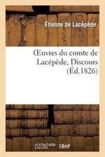 Oeuvres Du Comte de Lacepede, Discours