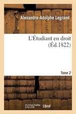 L'Etudiant En Droit. Tome 2
