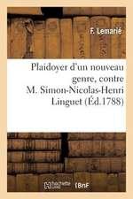 Plaidoyer D'Un Nouveau Genre, Contre M. Simon-Nicolas-Henri Linguet