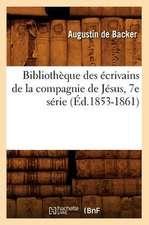 Bibliotheque Des Ecrivains de La Compagnie de Jesus, 7e Serie
