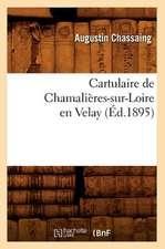 Cartulaire de Chamalieres-Sur-Loire En Velay