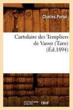 Cartulaire Des Templiers de Vaour (Tarn)