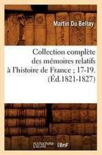 Collection Complete Des Memoires Relatifs A L'Histoire de France; 17-19.(Ed.1821-1827)