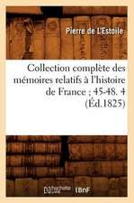 Collection Complete Des Memoires Relatifs A L'Histoire de France; 45-48. 4 (Ed.1825)