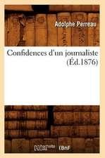 Confidences D'Un Journaliste (Ed.1876)