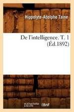de L'Intelligence. T. 1 (Ed.1892)