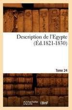 Description de L'Egypte Tome 24 (Ed.1821-1830)
