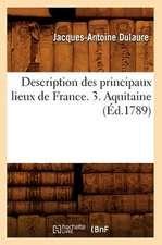 Description Des Principaux Lieux de France. 3. Aquitaine (Ed.1789)
