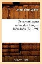 Deux Campagnes Au Soudan Francais, 1886-1888