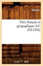 Dict. Francais Et Geographique A-C (Ed.1836)