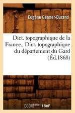 Dict. Topographique de la France., Dict. Topographique Du Departement Du Gard:  Arrondissement de Boulogne-Sur-Mer (Ed.1881)