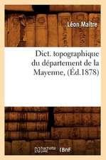 Dict. Topographique Du Departement de La Mayenne, (Ed.1878)
