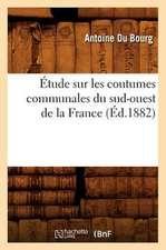 Etude Sur Les Coutumes Communales Du Sud-Ouest de La France (Ed.1882)