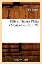 Felix Et Thomas Platter a Montpellier (Ed.1892)