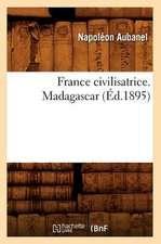 France Civilisatrice. Madagascar (Ed.1895)
