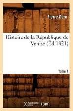 Histoire de La Republique de Venise. Tome 1 (Ed.1821)