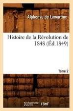 Histoire de La Revolution de 1848. Tome 2 (Ed.1849)