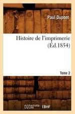 Histoire de L'Imprimerie. Tome 2