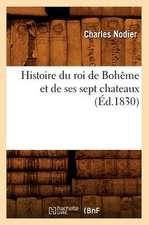Histoire Du Roi de Boheme Et de Ses Sept Chateaux (Ed.1830)