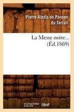 La Messe Noire. Tome 1 (Ed.1869)