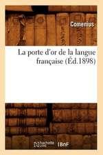 La Porte D'Or de La Langue Francaise (Ed.1898)