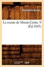 Le Comte de Monte-Cristo. 9 (Ed.1845)